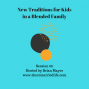 Artwork for 66: New Traditions for Kids in a Blended Family