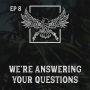 Artwork for Ep 8  |  We're Answering your Questions