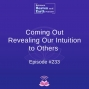 Artwork for Coming Out: Revealing our Intuition to Others  - Episode #233