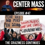 Artwork for Center Mass #47– The Craziness Continues