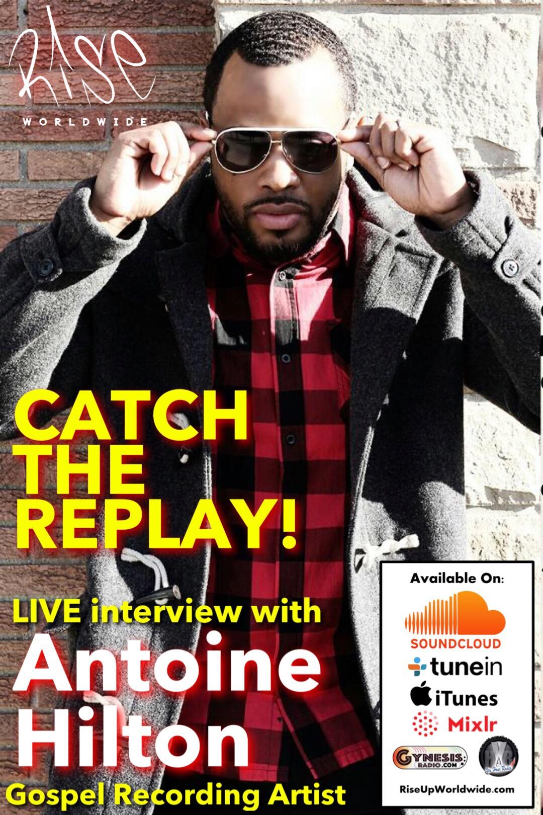 Rise Up Worldwide Radio Show: Episode #53 - Ft Antoine Hilton