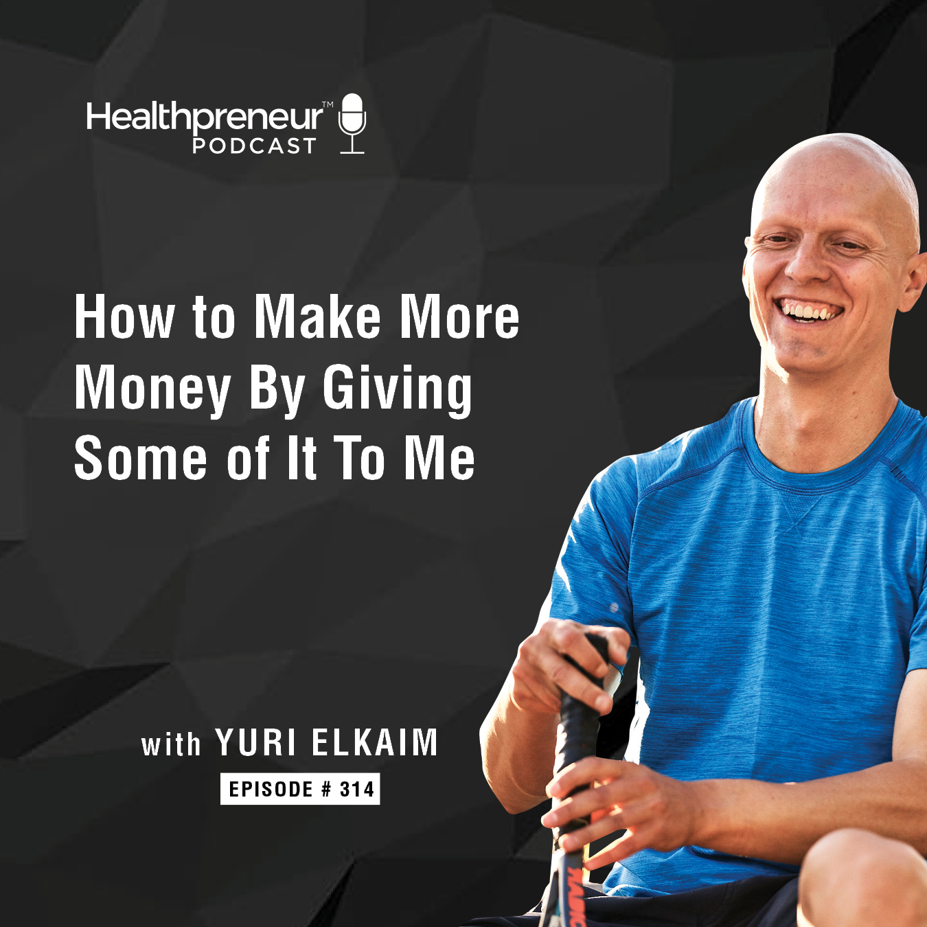 314 - How to Make More Money By Giving Some of It To Me show art