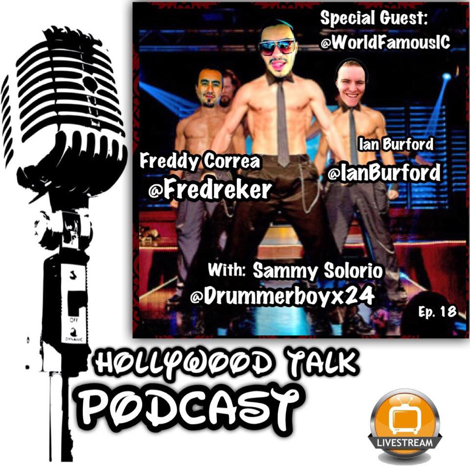 #18 Hollywood Talk with Sammy Solorio - Ian Burford & Freddy Correa