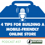 Artwork for 4 Tips for Building a Mobile-Friendly Online Store