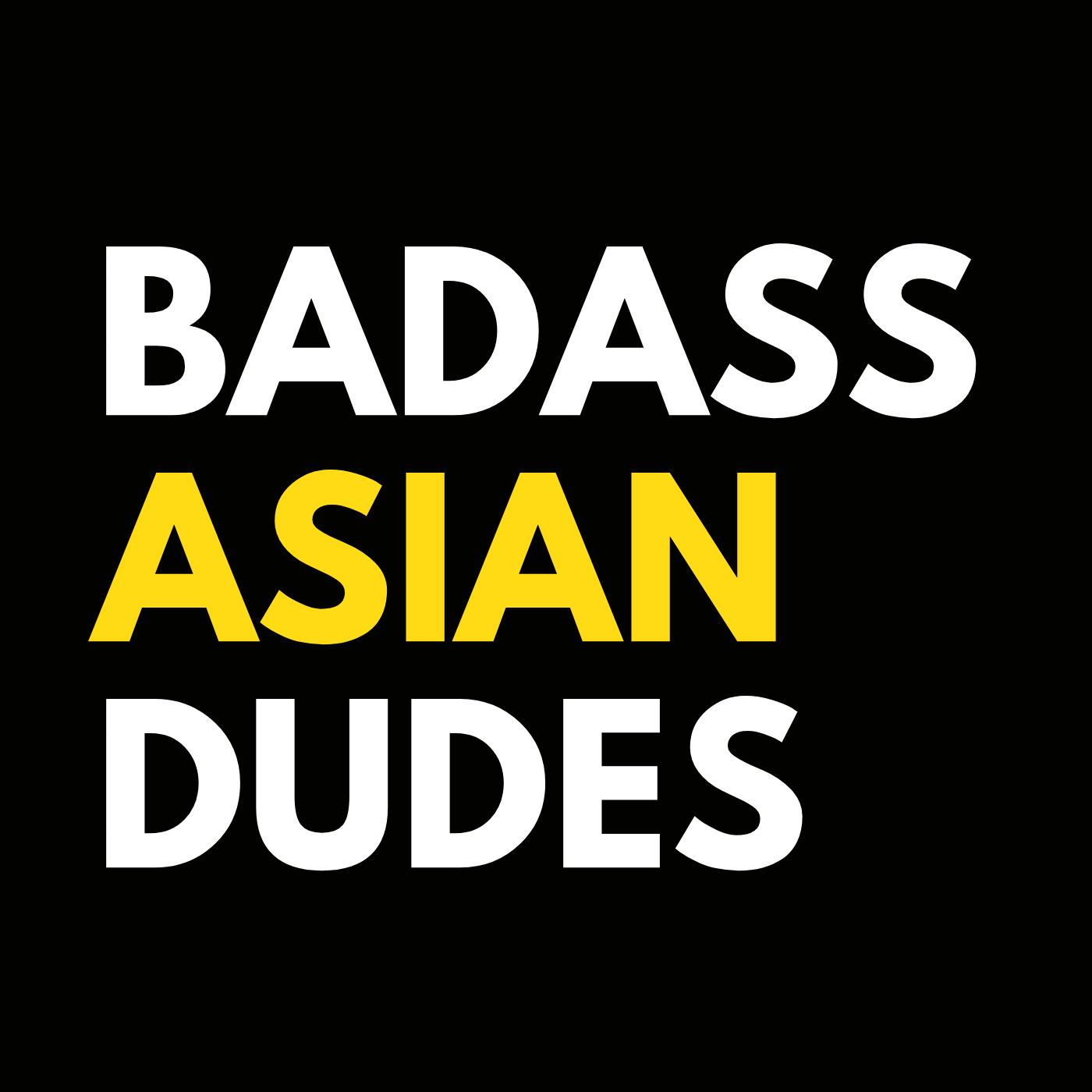 Badass Asian Dudes show art