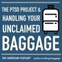 Artwork for The PTSD Project & Handling Your Unclaimed Baggage
