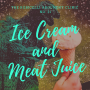 Artwork for Ice Cream & Meat Juice: Claptrap, Malarkey & the Price of Vanilla
