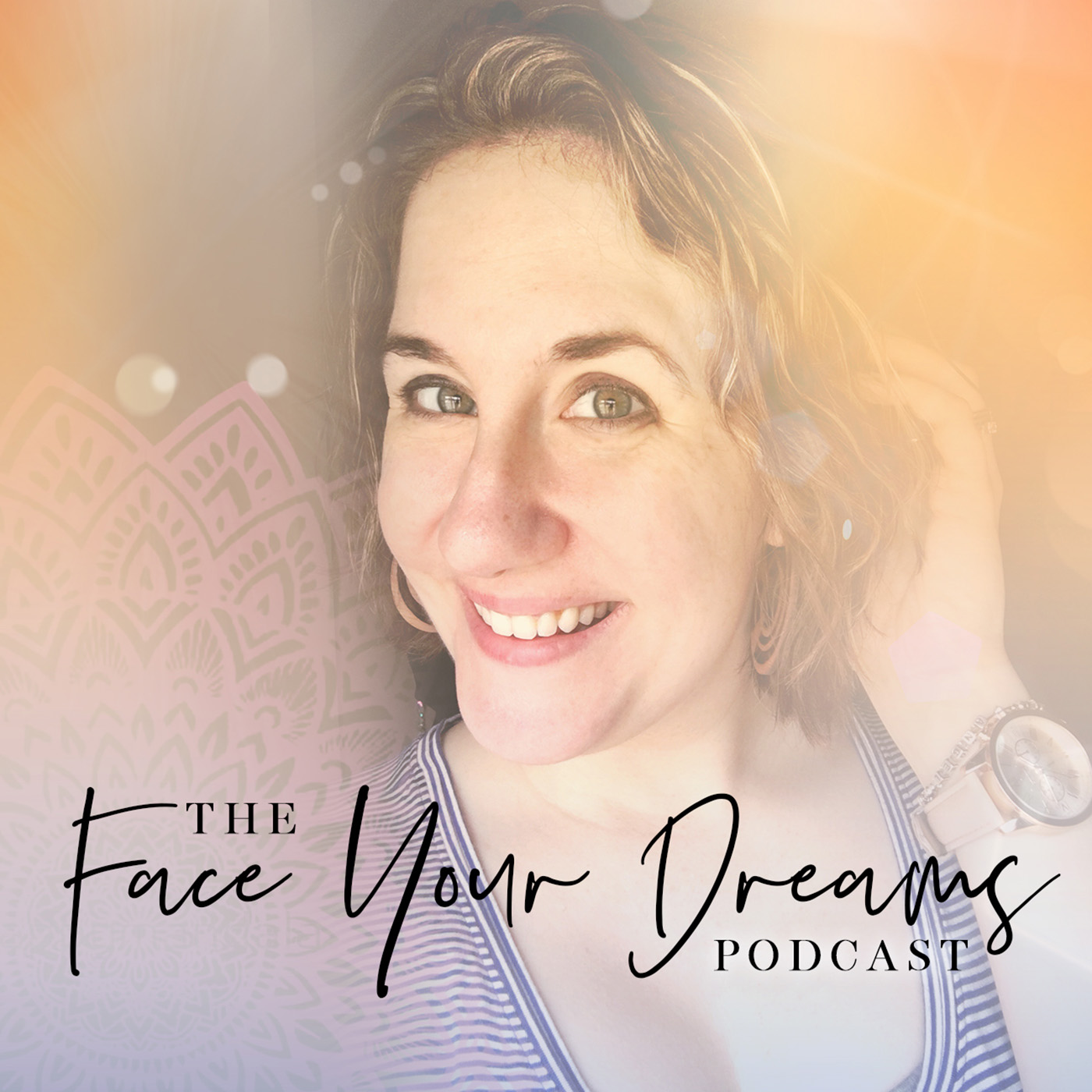The Face Your Dreams Podcast show image