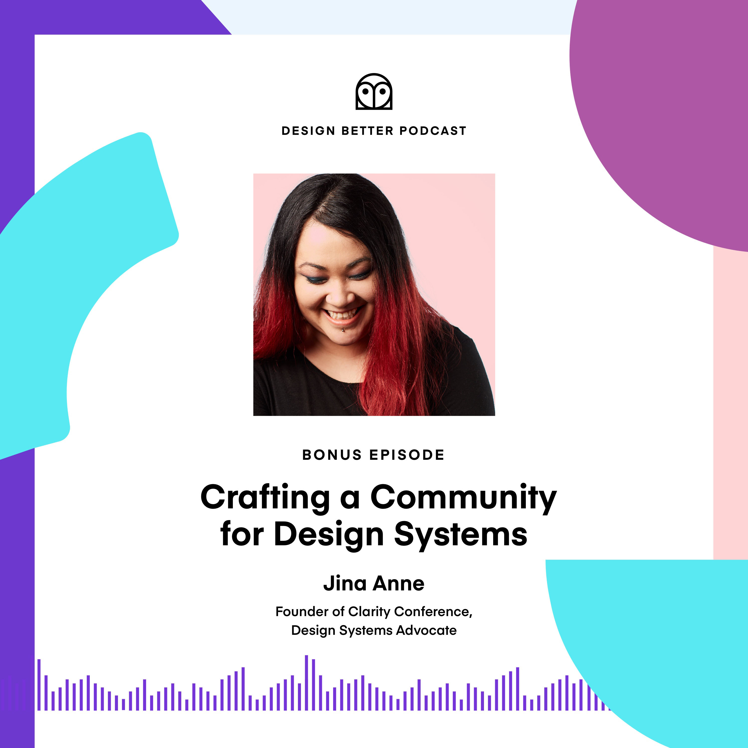 Jina Anne, Founder of Clarity Conference, on Crafting a Community for Design Systems