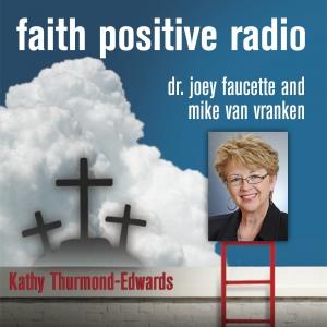 Faith Positive Radio: Kathy Thurmond Edwards