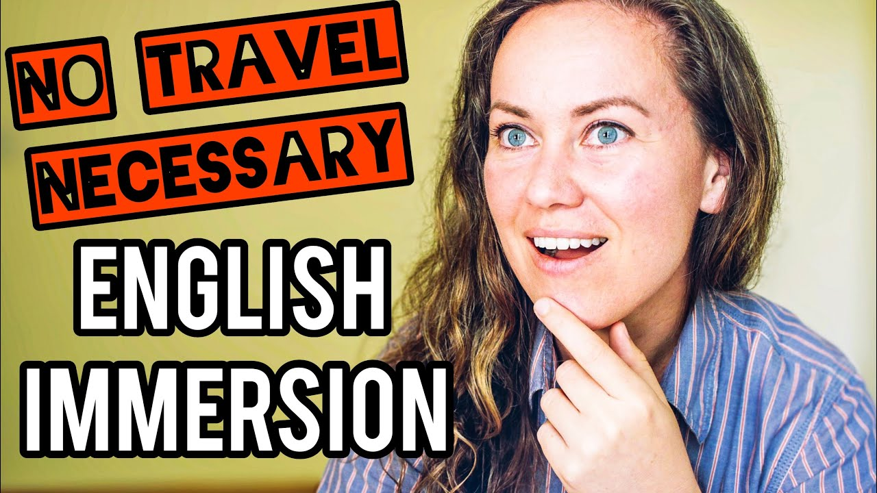 English Immersion - You Don't Need to Travel to Speak Fluent English