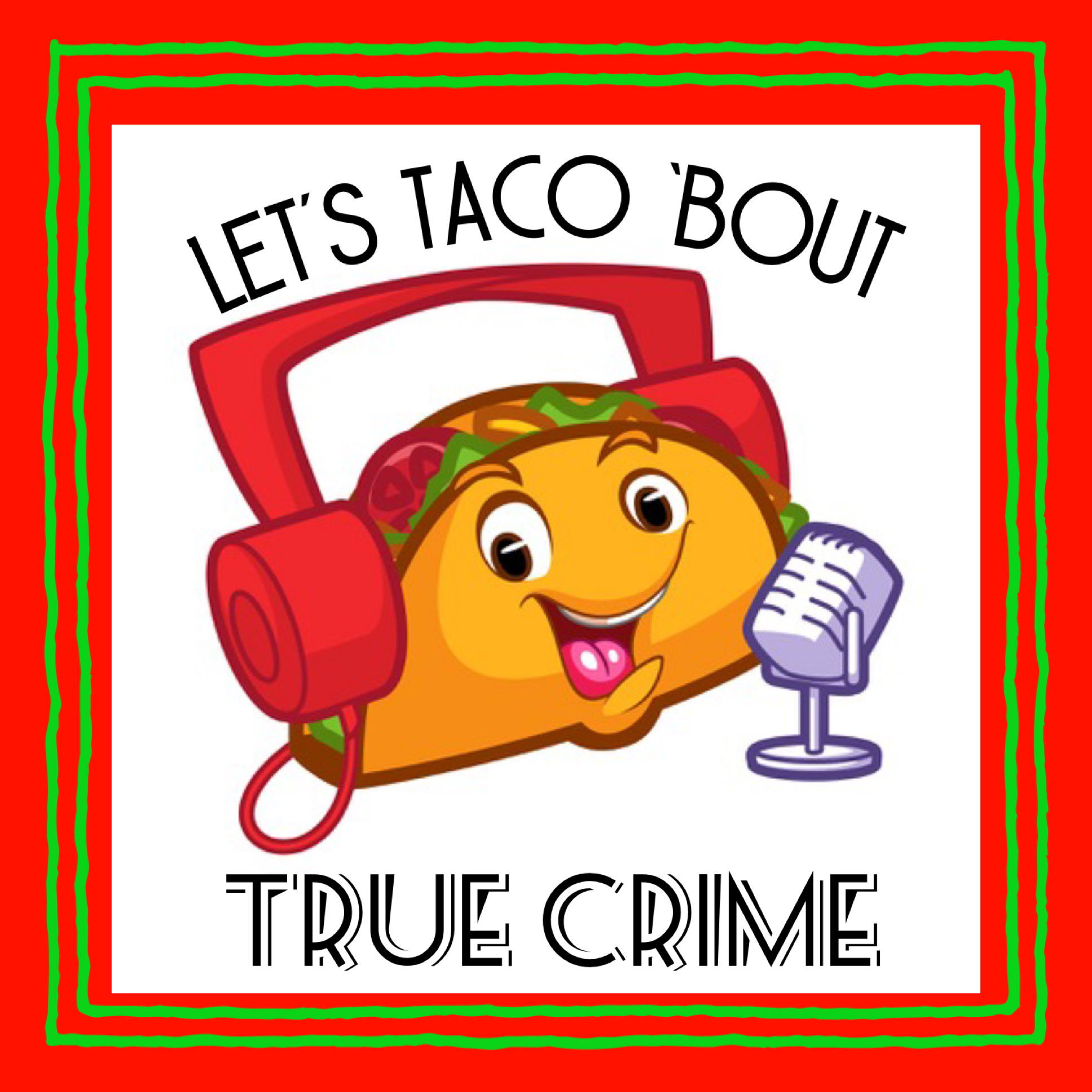"Let's Taco 'Bout ""Abducted in Plain Sight"""