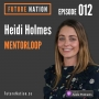 Artwork for The future of workplace mentoring, with Heidi Holmes  | Episode 012