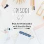Artwork for Ep 69 - Plan for Profitability with Jennifer Peek