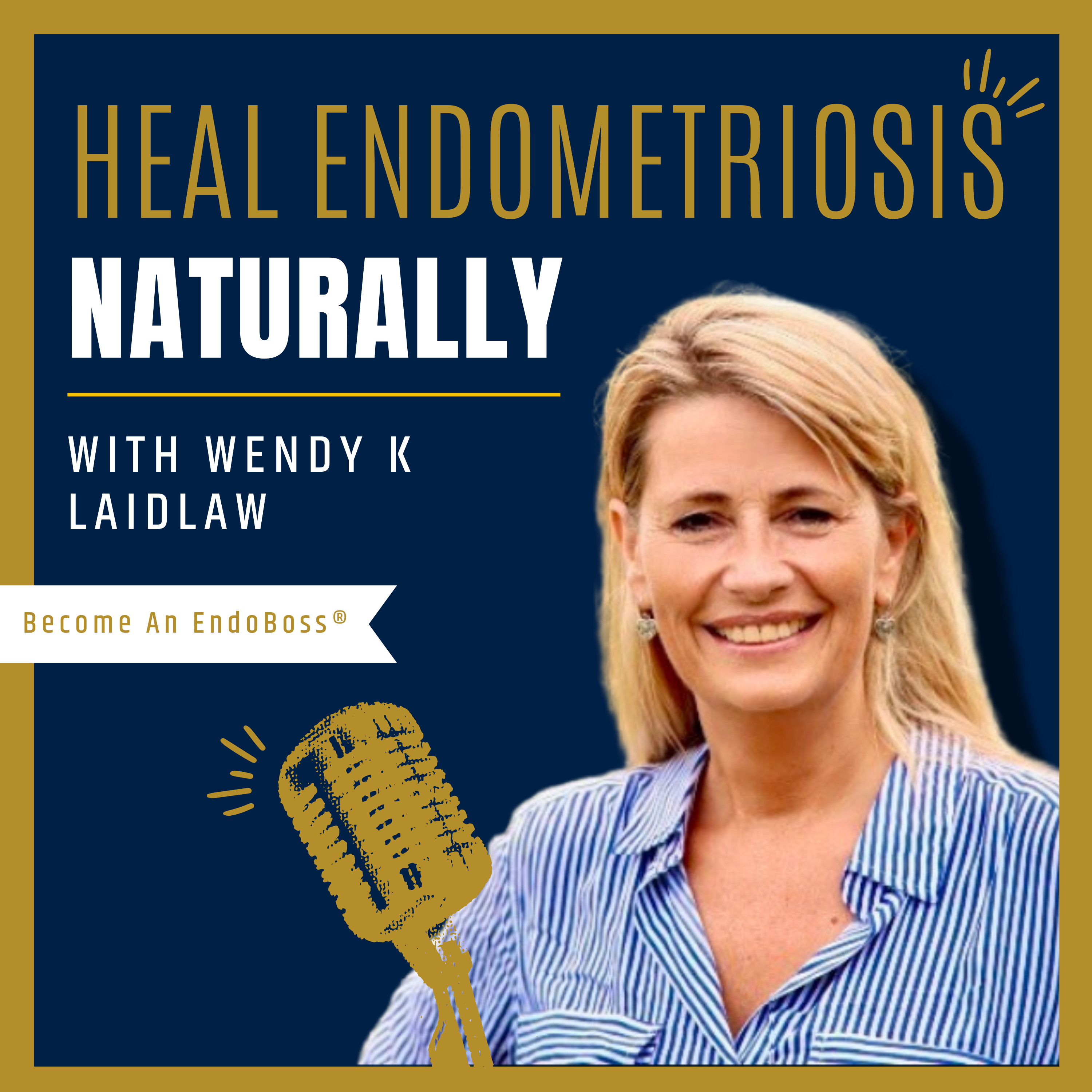 Heal Endometriosis Naturally With Wendy K Laidlaw show art
