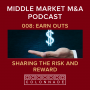 Artwork for MM M&A 008: Earn outs - Sharing the Risk and Reward