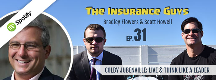 Insurance Guys Podcast | ep.31 | Colby Jubenville | Live | Think | Leader