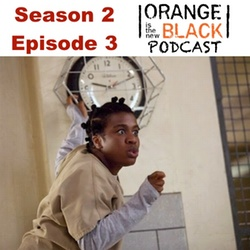 s2e3 Hugs Can Be Deceiving - The Orange is the New Black Podcast