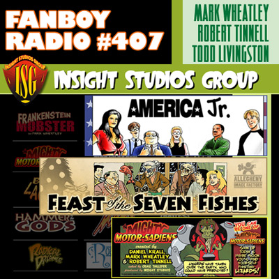 Fanboy Radio #407 - Inside Insight Studios Group
