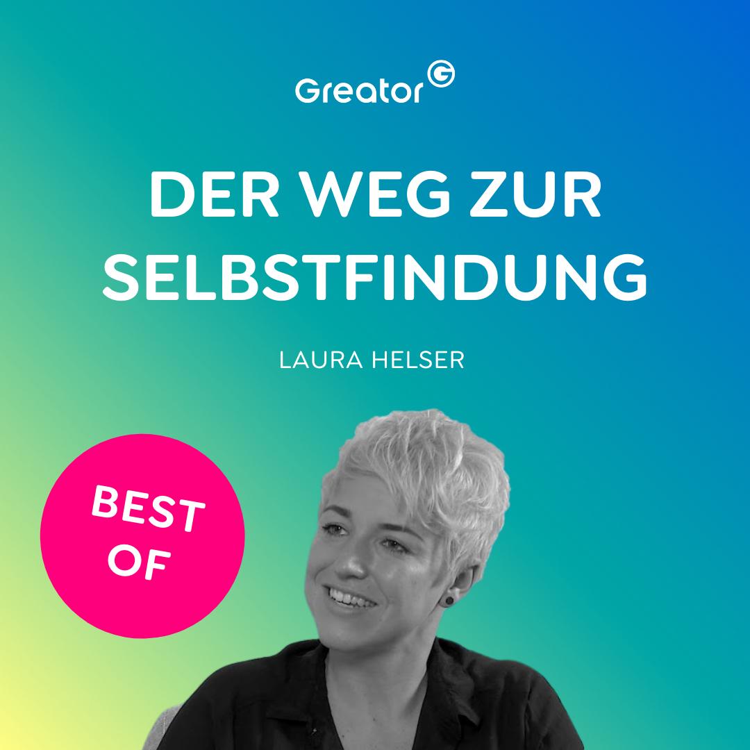 BEST OF Podcast: Lebe deinen Traum: Der Weg zur Selbstfindung // Laura Helser im Interview