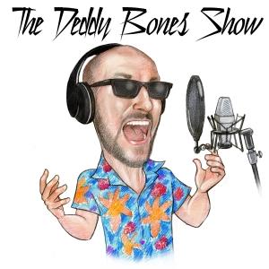 The Deddy Bones Show
