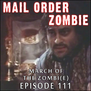 Mail Order Zombie: Episode 111