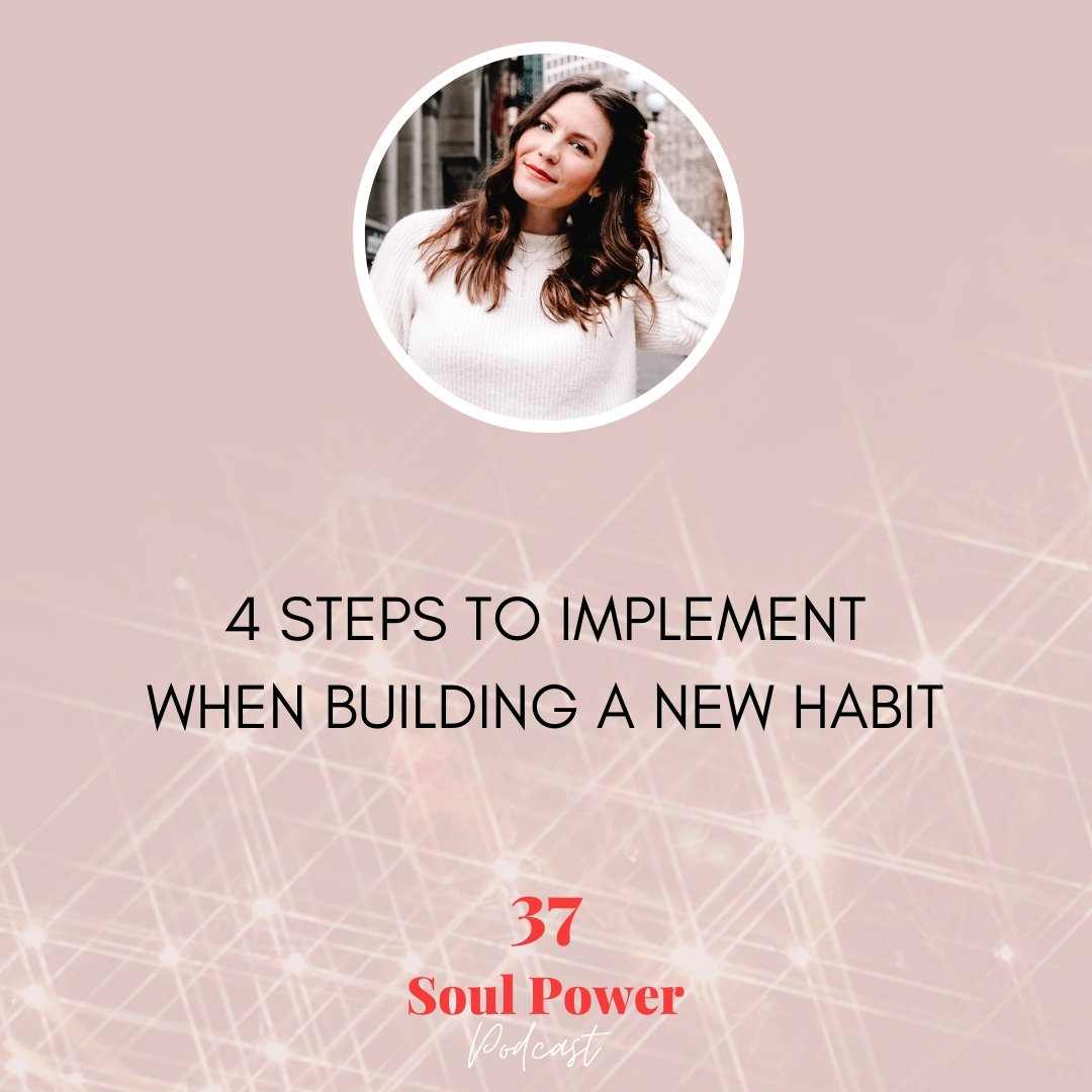 37: 4 Steps to Implement When Building a New Habit