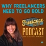 Artwork for Why Freelancers Need To Go Bold