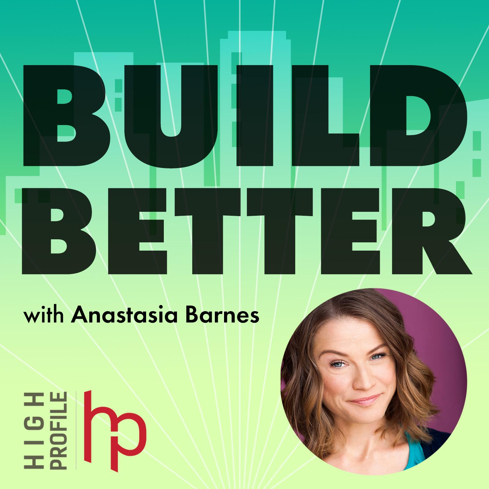 Build Better with Anastasia Barnes show art