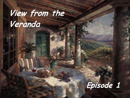 View from the Veranda - Episode #1