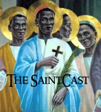 SaintCast Episode #12, Bilocation, St. Joan of Arc, St. Charles Lwanga, St. Joseph's Oil, number for feedback 312-235-2278