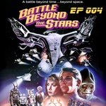 The Battle Beyond the Stars Episode: Geek My Kids Ep 004