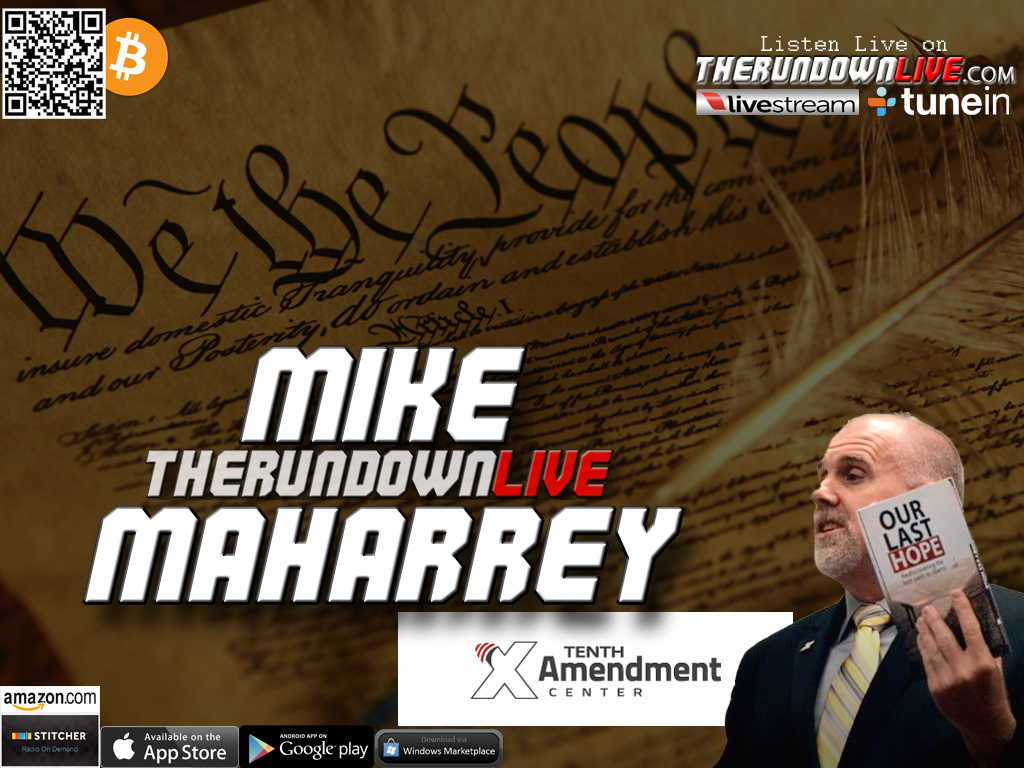The Rundown Live #231 Mike Maharrey (NSA,Mandates,Nullification,Police)