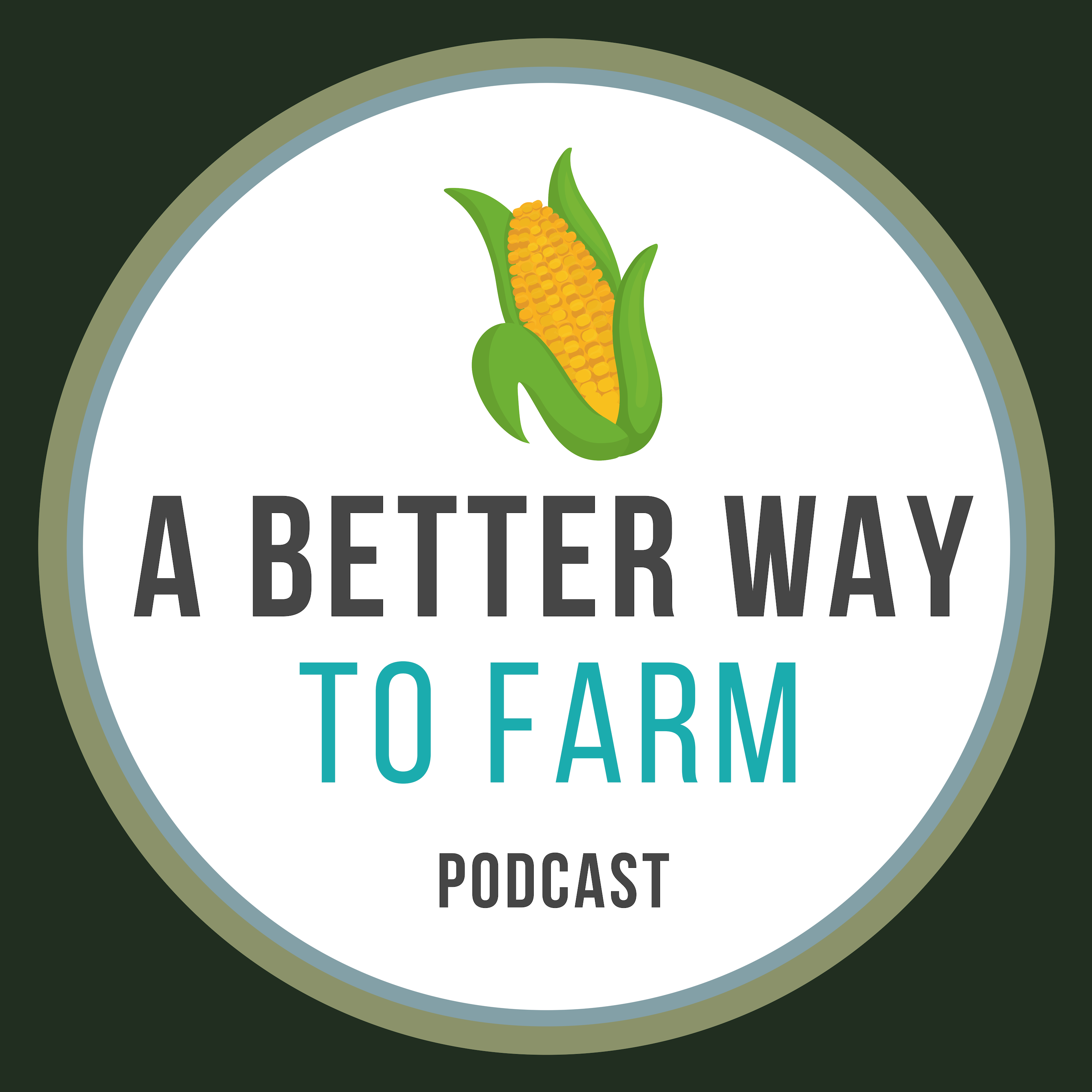 A Better Way to Farm Podcast show art