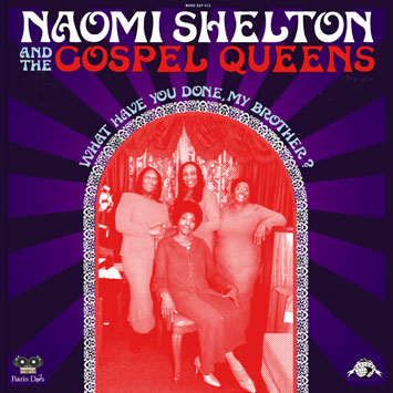 Naomi Shelton & the Gospel Queens - What Have You Done