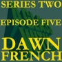 Artwork for S2 EP5: DAWN FRENCH