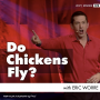 Artwork for Do Chickens Fly?