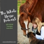 Artwork for Whole Horse   The 5 Ecological Steps of Animal Communication with Laura Bird