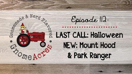 Artwork for Ep 112: LAST CALL - Halloween. NEW - Mount Hood & Park Ranger