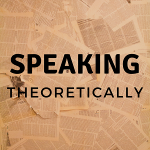 Speaking Theoretically