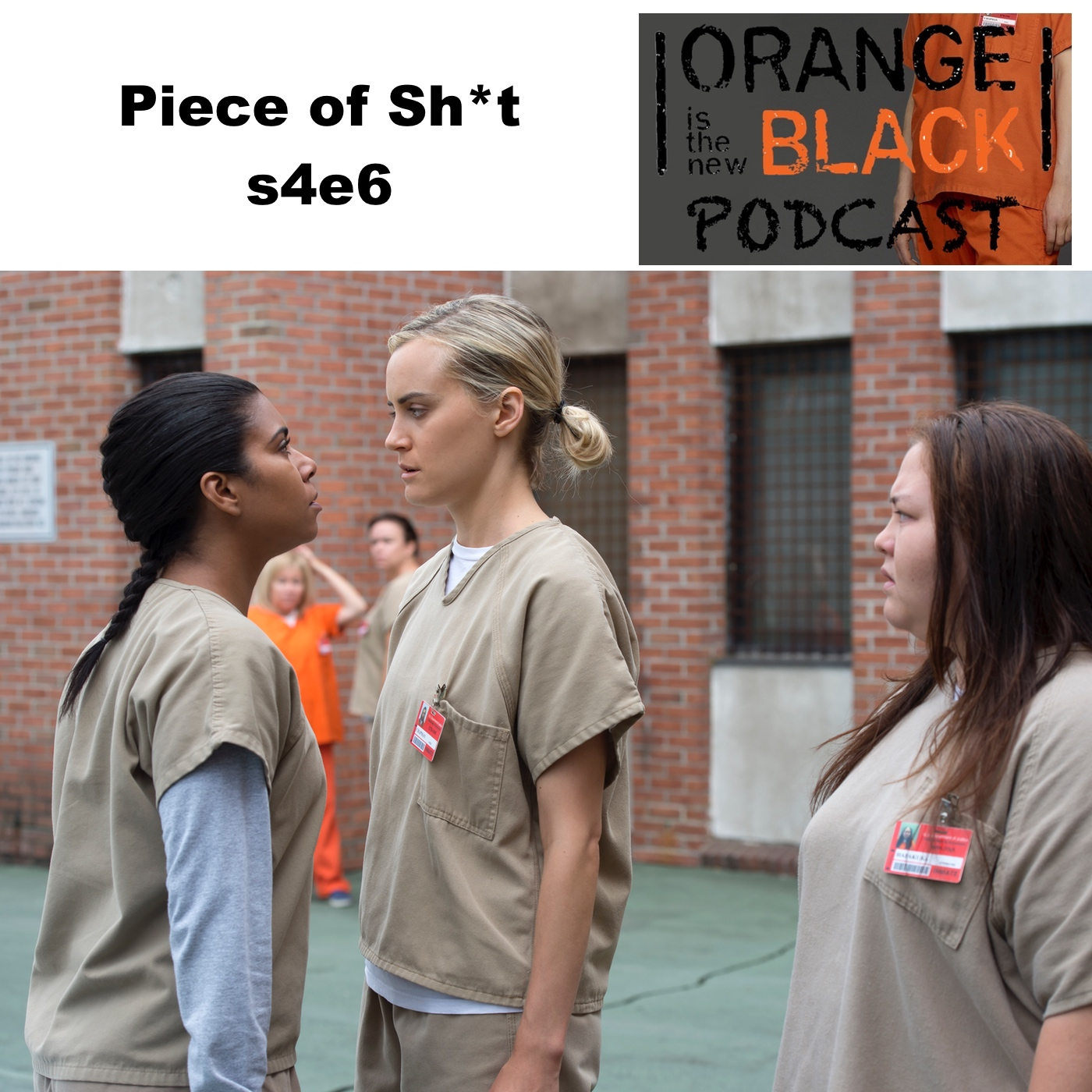 s4e6 Piece of Sh.. - Orange is the New Black Podcast