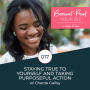 Artwork for 017 - Staying True to Yourself and Taking Purposeful Action with Chante Gulley