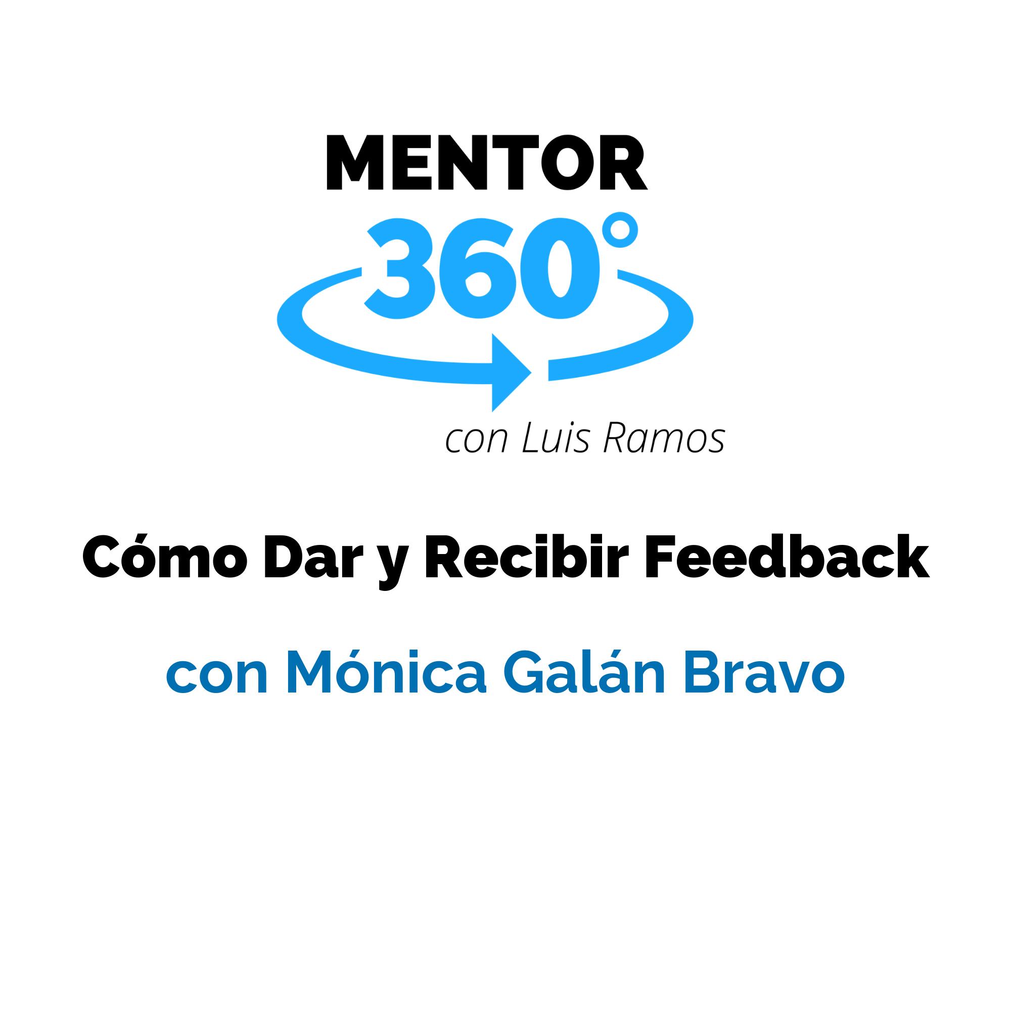 Cómo Dar y Recibir Feedback, con Mónica Galán Bravo - Comunicación - MENTOR360