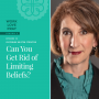 Artwork for Can You Get Rid of Limiting Beliefs?
