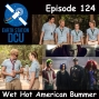 Artwork for The Earth Station DCU Episode 124 – Wet Hot American Bummer