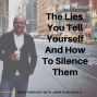 Artwork for The Lies You Tell Yourself And How To Silence Them