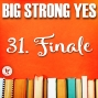 Artwork for Big Strong Yes #31. Finale
