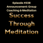 Artwork for Episode #038 - Announcement: Group Coaching & Meditation