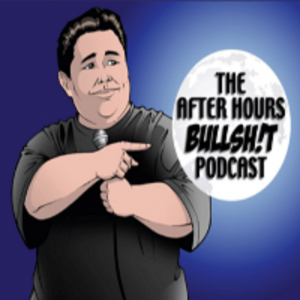The After Hours Bullsh!t Podcast