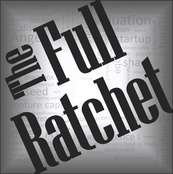 The Full Ratchet: Venture Capital Demystified show art